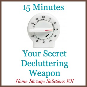 15 minutes, your secret decluttering weapon