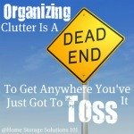 organizing clutter is a dead end