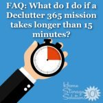 What to do if Declutter 365 mission takes longer than 15 minutes