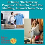 Defining decluttering progress and how to avoid the shuffling around cluttr trap