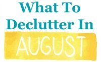 What to declutter in August
