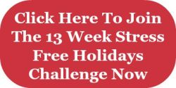 click here to join the 13 week stress free holidays challenge
