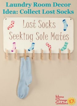 Keep track of lost socks and also add some cute laundry room decor at the same time, with this sign {featured on Home Storage Solutions 101}