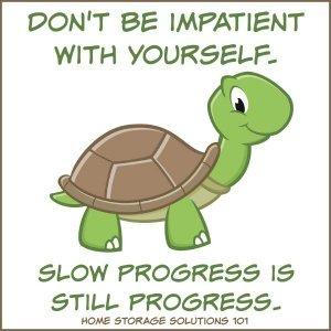 Don't be impatient with yourself. Slow progress is still progress.