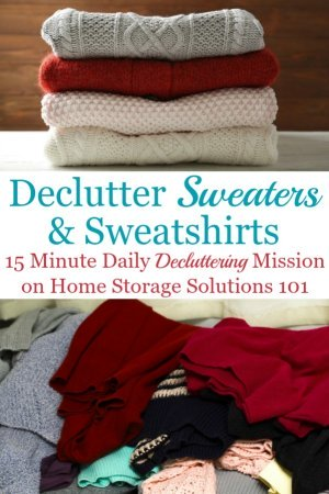 Here is how to declutter your wardrobe of sweaters, sweatshirts and other cool weather clothes that you don't need and are excess stuff, to get rid of your closet or drawer clutter {a #Declutter365 mission on Home Storage Solutions 101} #DeclutterClothes #DeclutterCloset