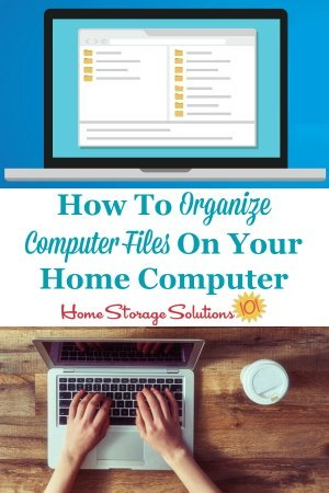 Here is how to organize computer files on your home computer in an easy to set up and use system, that allows you to find the documents, photos and other files you wish to find quickly and easily as needed {on Home Storage Solutions 101} #OrganizeComputerFiles #OrganizeComputer #OrganizingComputerFiles