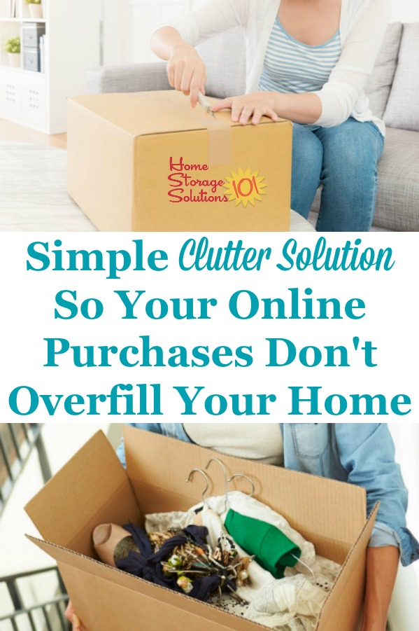 Here is a simple clutter solution you can use to keep your online purchases, and the shipping boxes they come in, from overfilling your home {on Home Storage Solutions 101} #ClutterControl #ClutterSolution #Decluttering