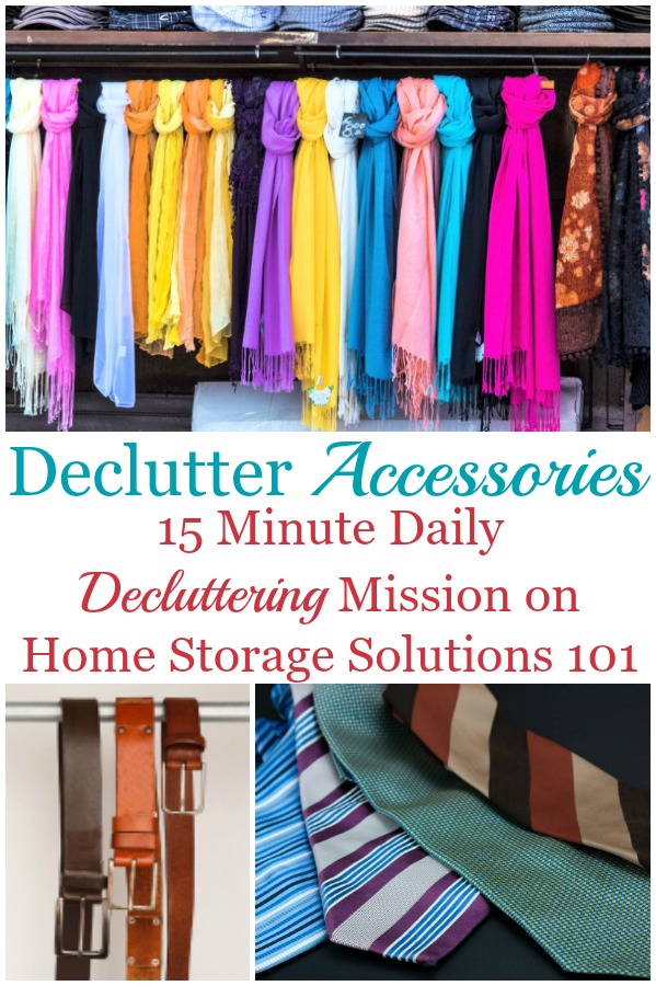 Here is how to declutter your wardrobe of accessories, such as excess ties, belts and scarves, to clear the clutter from your closet or clothes drawers {a #Declutter365 mission on Home Storage Solutions 101} #DeclutterAccessories #DeclutterCloset