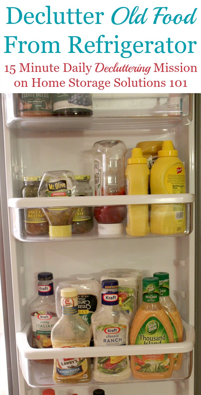 How to #declutter refrigerator food that is old and expired, to make sure you're left only with fresh and edible items in your fridge {part of the #Declutter365 missions on Home Storage Solutions 101} #KitchenOrganization