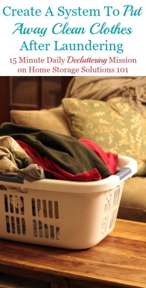 If you are often searching for something to wear amongst large piles of clean clothes here's tips for how to create a system to put away laundry to make the whole laundry process easier for you, plus how to make it a habit {on Home Storage Solutions 101} #LaundryTips #LaundryOrganization #ClothesOrganization