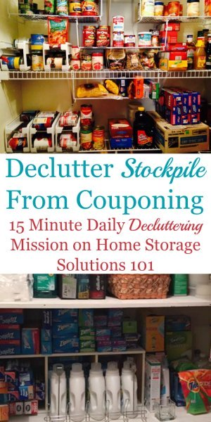 Here are the simple steps necessary to #declutter your stockpile from #couponing, making sure the items are used or donated before they expire, so you get the full value of the work you've done in clipping coupons for them {a #Declutter365 mission on Home Storage Solutions 101}