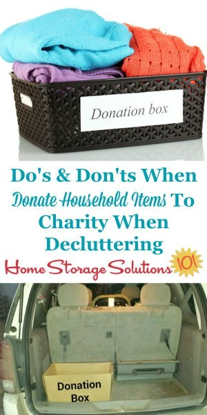 The do's and don'ts for properly donating household items to charity, such as when you're decluttering from your home {on Home Storage Solutions 101} #DonateToCharity #CharitableDonations #Declutter