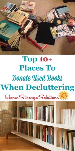 Over 10 of the top places to donate used books when decluttering {on Home Storage Solutions 101} #DonateBooks #Declutter365 #BookClutter