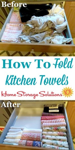 How to fold kitchen towels and dish cloths to make it easy to keep these items organized and neatly stored, either in a drawer or on your kitchen counter {on Home Storage Solutions 101} #KitchenOrganization #OrganizingTips #Organize