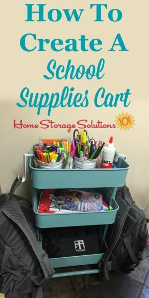 How to create and organize a school supplies cart for your kids to use when doing homework and school projects {on Home Storage Solutions 101}