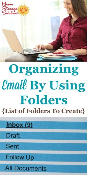 Here are tips for organizing email by using folders, plus a list of folders to create for your personal email inbox {on Home Storage Solutions 101} #OrganizingEmail #EmailOrganization #OrganizeEmail