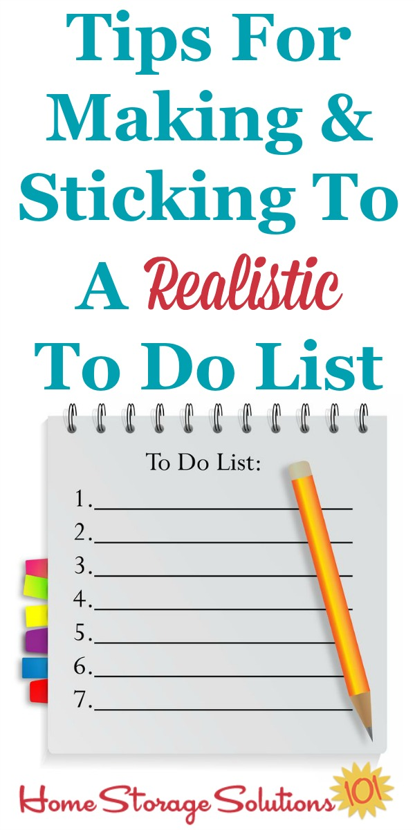 Tips for making and sticking to a realistic to do list so you don't get overwhelmed and actually will get more done {on Home Storage Solutions 101} #ToDoList #Productivity #TimeManagement