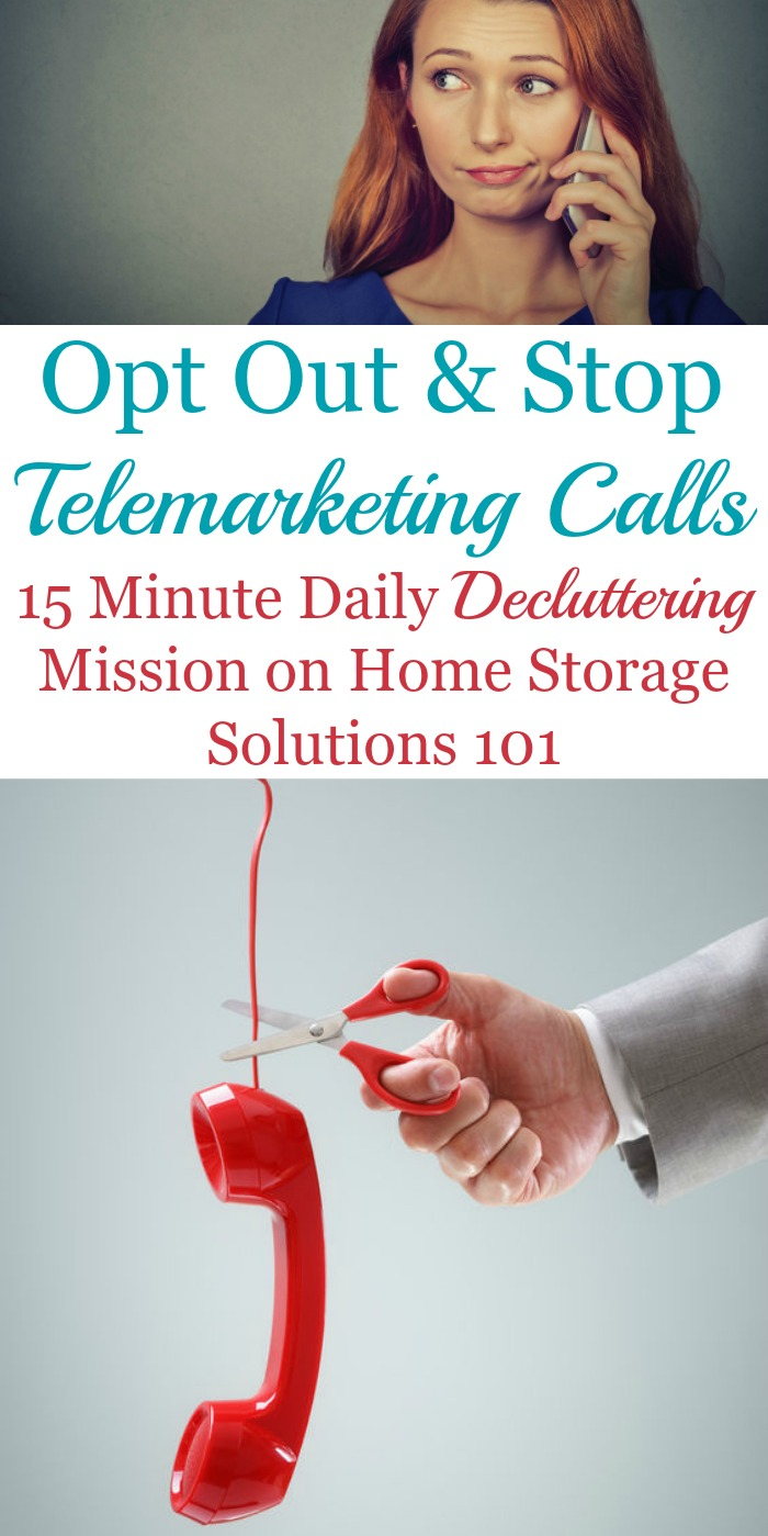 How to opt out and stop telemarketing calls, at least to the extent possible, so you don't have to deal with so many unwanted and annoying marketing calls from now on {a #Declutter365 mission on Home Storage Solutions 101} #StopTelemarketingCalls #StopUnwantedCalls