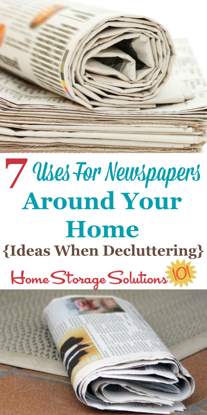 Here is a list of 7 uses for newspapers around your home, with ways you can repurpose and reuse these items when decluttering or otherwise getting rid of old papers {on Home Storage Solutions 101} #NewspaperUses #UsesForNewspapers #Repurpose
