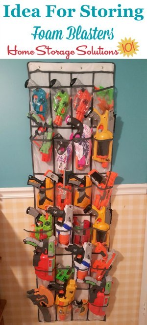 Idea for storing small foam blaster toys, using a hanging pocket organizer, such as for shoes {on Home Storage Solutions} #ToyStorage #StorageSolutions #Organizing