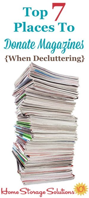 List of the top 7 places to donate magazines when #decluttering {on Home Storage Solutions 101}