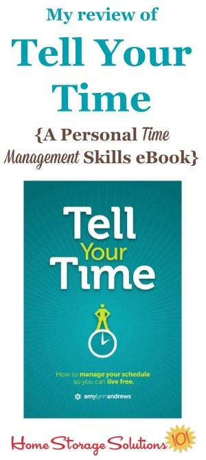 Here's my review of the Kindle ebook, Tell Your Time, which is all about personal time management skills. It's a very quick read, and focuses on time management for parents, including moms, and has lots of practical and real life advice {on Home Storage Solutions 101} #TimeManagement #TimeManagementSkills #PersonalTimeManagement
