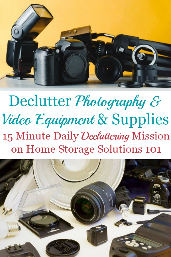 Here is how to declutter photography and video equipment, supplies and gear, to make room in your home for the items you really do want and use regularly {a #Declutter365 mission on Home Storage Solutions 101} #Decluttering #HowToDeclutter