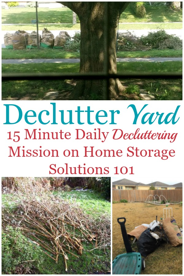 Here is how to declutter your yard and garden, to get rid of yard waste and other clutter around the outside of your home, so it looks great and is a relaxing place for you to hang out {on Home Storage Solutions 101} #DeclutterYard #YardClutter #DeclutterGarden