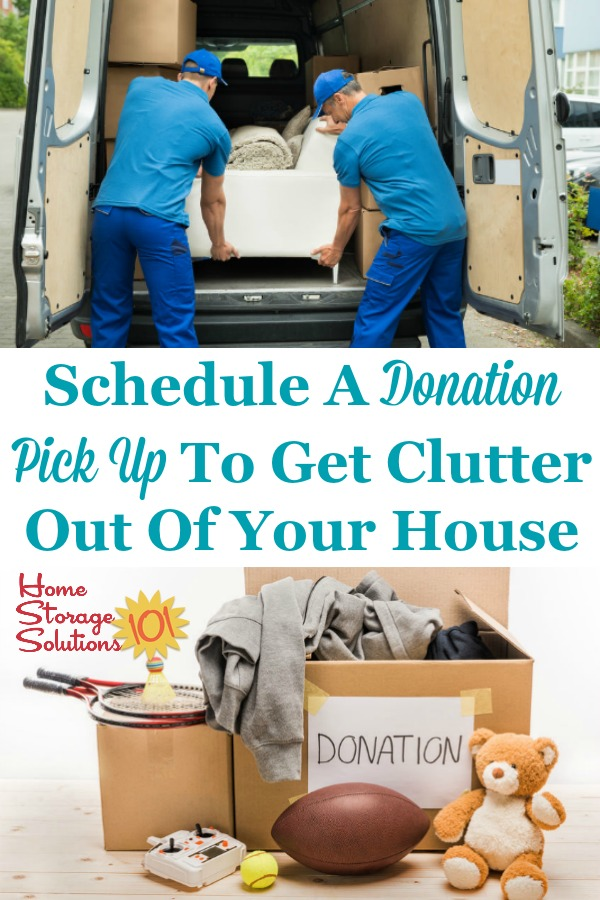 If you want to get clutter out of your home an effective strategy is to schedule a donation pick up with a local charity. Here's why it works, and how you can do it today {on Home Storage Solutions 101} #Declutter365 #DonationPickUp #DeclutteringTips