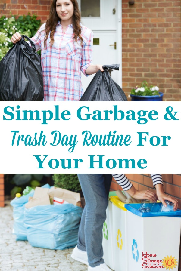 Here is a simple garbage and trash day routine to adopt in your home, to make getting trash and recycling out of your home easier than ever {on Home Storage Solutions 101} #TrashDay #HouseholdRoutines #HomeRoutines