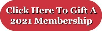 Click here to gift a 2021 membership