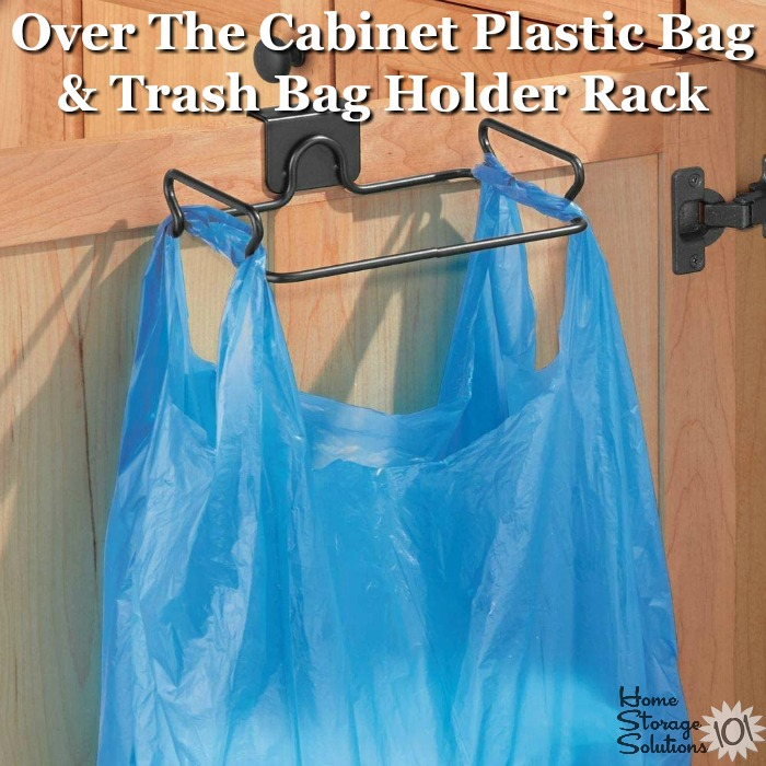 Over the cabinet plastic bag holder and trash bag holder rack {featured on Home Storage Solutions 101}