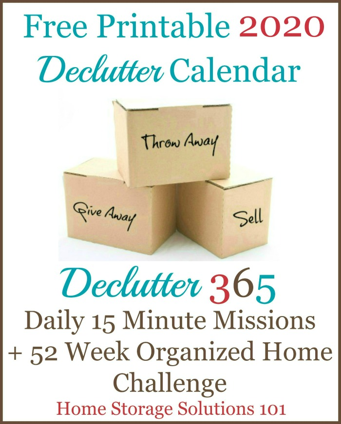 Free printable 2020 Declutter Calendar, with daily 15 minute missions to declutter your whole house over the course of one year. If you feel overwhelmed this plan will help, because it gives you proven step by step instructions! Hundreds of thousands have been downloaded! {courtesy of Home Storage Solutions 101} #Declutter365 #Declutter #Decluttering