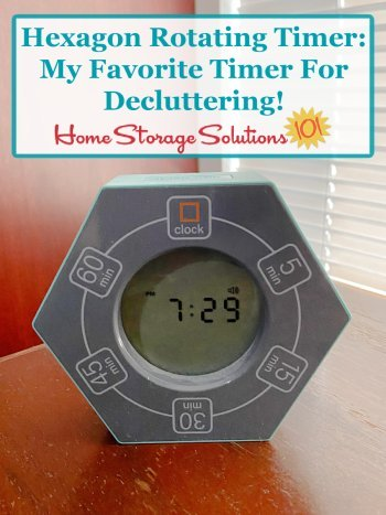 Hexagon Rotating Timer: My favorite timer for decluttering! {on Home Storage Solutions 101} #decluttering #timer