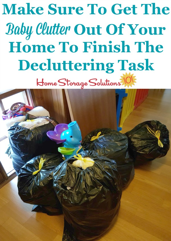 A decluttering task isn't complete until the clutter leaves your home, including  when you get rid of baby clutter {on Home Storage Solutions 101}