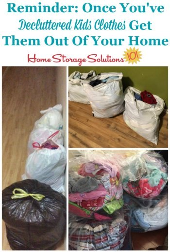 Nothing is fully and completely decluttered until it leaves your home, so make sure those decluttered kids clothes are donated, sold or otherwise disposed of to make the job complete {on Home Storage Solutions 101} #Declutter #Decluttering #ClutterControl