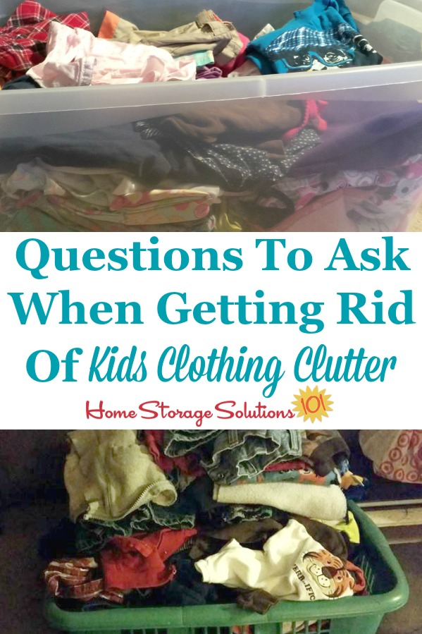Questions to ask yourself, and criteria to consider, when getting rid of kids clothing clutter {on Home Storage Solutions 101} #DeclutterClothes #ClothingClutter #KidsClutter