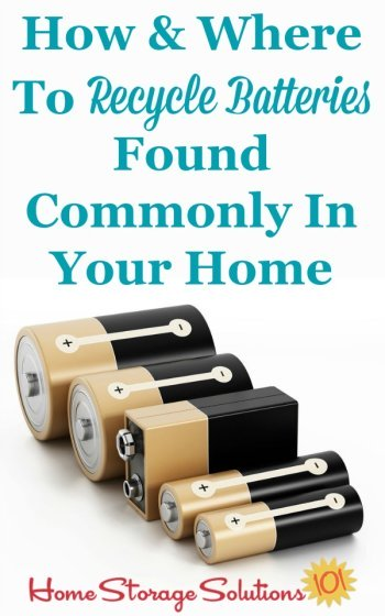 How and where to recycle batteries found commonly around your home, while decluttering or just everyday as needed {on Home Storage Solutions 101}