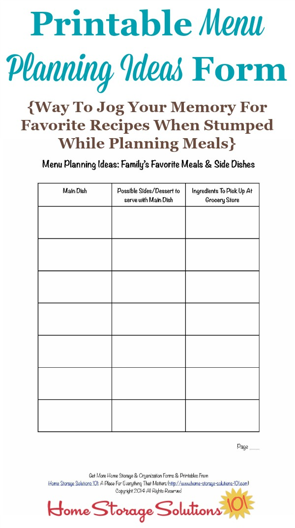 Free printable menu planning ideas form that will help you jog your memory with recipes and meals your family enjoys when doing your meal planning, so you're not always in a meal planning rut {courtesy of Home Storage Solutions 101}