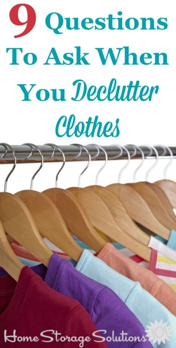 9 questions to ask yourself when you declutter clothes, to know which ones to get rid of and to keep {on Home Storage Solutions 101} #DeclutterClothes #DeclutteringClothes #ClothingClutter