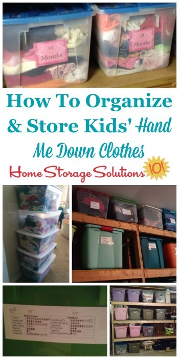 How to organize and store kids' hand me down clothes, with lots of kids clothes storage ideas and tips {on Home Storage Solutions 101}