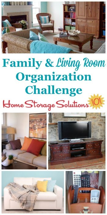 Whether your family room or living room is big or small, it's a gathering place for everyone in the family. Here are step by step instructions for this week's challenge for organizing living room and family room spaces to make them work for you {part of the 52 Week Organized Home Challenge on Home Storage Solutions 101} #LivingRoomOrganization #FamilyRoomOrganization #OrganizedHome