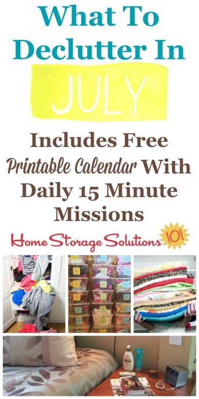 Free printable July #decluttering calendar with daily 15 minute missions, listing exactly what you should #declutter this month. Follow the entire #Declutter365 plan provided by Home Storage Solutions 101 to declutter your whole house in a year.