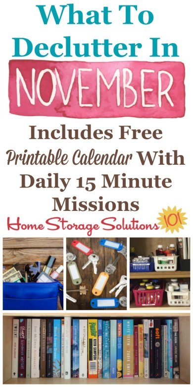 Free printable November decluttering calendar with daily 15 minute missions, listing exactly what you should declutter this month. Follow the entire Declutter 365 plan provided by Home Storage Solutions 101 to declutter your whole house in a year.