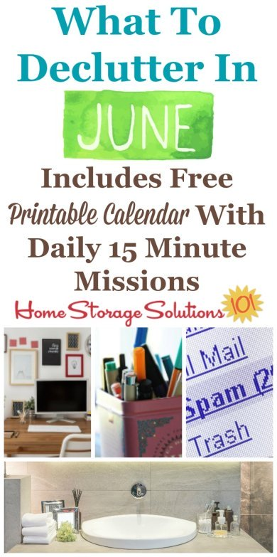 Free printable June #decluttering calendar with daily 15 minute missions, listing exactly what you should #declutter this month. Follow the entire #Declutter365 plan provided by Home Storage Solutions 101 to declutter your whole house in a year.