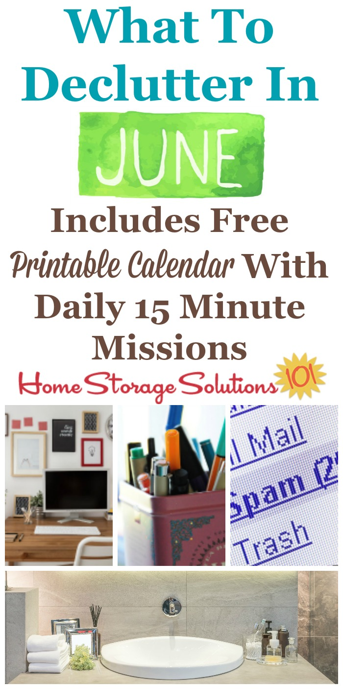 Free printable June decluttering calendar with daily 15 minute missions, listing exactly what you should declutter this month. Follow the entire Declutter 365 plan provided by Home Storage Solutions 101 to declutter your whole house in a year.