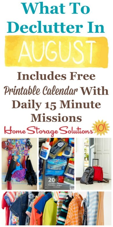 Free printable August #decluttering calendar with daily 15 minute missions, listing exactly what you should #declutter this month. Follow the entire #Declutter365 plan provided by Home Storage Solutions 101 to declutter your whole house in a year.