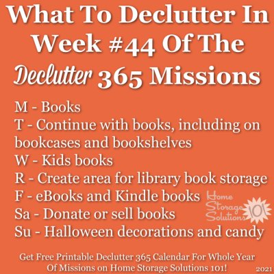What to declutter in week #44 of the Declutter 365 missions {get a free printable Declutter 365 calendar for a whole year of missions on Home Storage Solutions 101!}