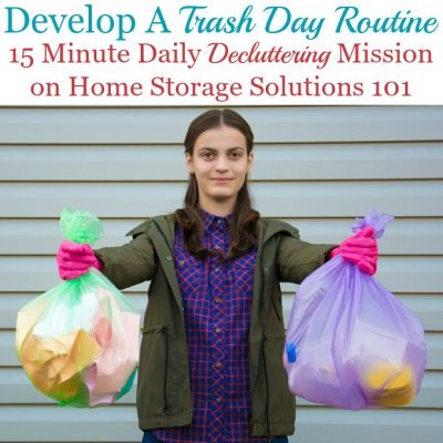 How to develop a garbage or trash day routine for your home that helps you keep trash clutter from accumulating {a #Declutter365 mission on Home Storage Solutions 101} #TrashDay #HomeRoutines
