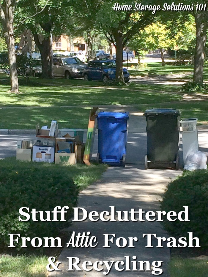 Stuff decluttered from attic for trash and recycling {featured on Home Storage Solutions 101}